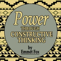 Power Through Constructive Thinking - Emmet Fox