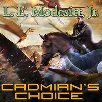 Cadmian's Choice - L.E. Modesitt