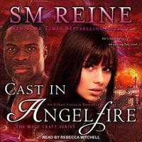 Cast in Angelfire - SM Reine