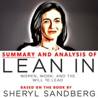 Summary and Analysis of Lean In: Women, Work, and the Will to Lead - Sheryl Sandberg