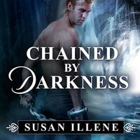 Chained By Darkness - Susan Illene