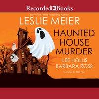 Haunted House Murder - Leslie Meier, Lee Hollis, Barbara Ross
