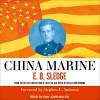 China Marine: An Infantryman's Life After World War II - E.B. Sledge