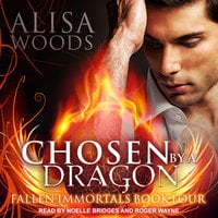 Chosen by a Dragon - Alisa Woods