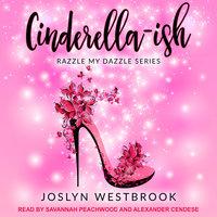 Cinderella-ish - Joslyn Westbrook