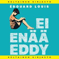 Ei enää Eddy - Édouard Louis