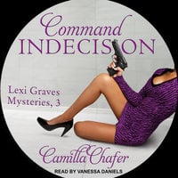 Command Indecision - Camilla Chafer