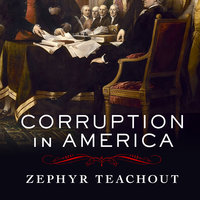 Corruption in America: From Benjamin Franklin's Snuff Box to Citizens United - Zephyr Teacher