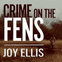 Crime on the Fens - Joy Ellis