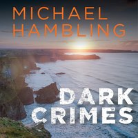 Dark Crimes - Michael Hambling