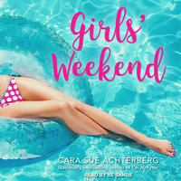 Girls' Weekend - Cara Sue Achterberg