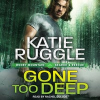 Gone Too Deep - Katie Ruggle