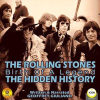 The Rolling Stones: Birth of a Legend– The Hidden History - Geoffrey Giuliano