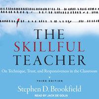 The Skillful Teacher - Stephen D. Brookfield