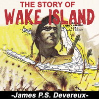 The Story of Wake Island - James P. S. Devereux