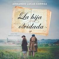 La hija olvidada - Armando Lucas Correa