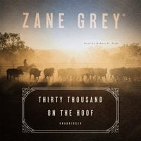 Thirty Thousand on the Hoof - Zane Grey