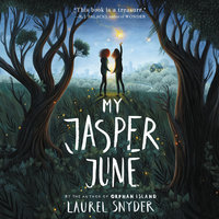 My Jasper June - Laurel Snyder