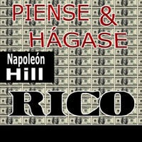 Piense y hágase rico [Think and Grow Rich] - Napoleon Hill
