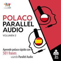 Polaco Parallel Audio – Aprende polaco rápido con 501 frases usando Parallel Audio - Volumen 2 - Lingo Jump