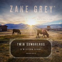 Twin Sombreros - Zane Grey