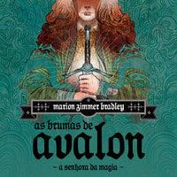 As Brumas de Avalon - Volume 1 - A Senhora da Magia - Marion Zimmer Bradley