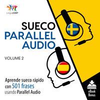Sueco Parallel Audio – Aprende sueco rápido con 501 frases usando Parallel Audio - Volumen 2 - Lingo Jump