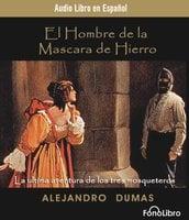 El Hombre de la Mascara de Hierro - Alejandro Dumas
