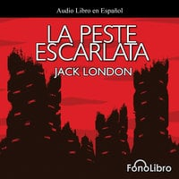 La Peste Escarlata - Jack London