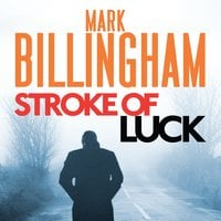 Stroke of Luck - Mark Billingham