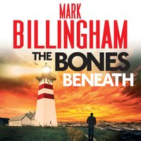 The Bones Beneath - Mark Billingham