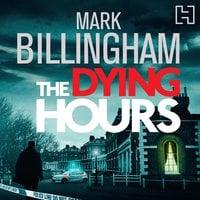 The Dying Hours - Mark Billingham