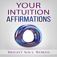 Your Intuition Affirmations - Bright Soul Words