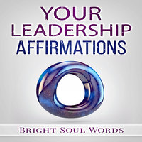 Your Leadership Affirmations - Bright Soul Words