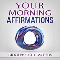 Your Morning Affirmations - Bright Soul Words