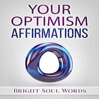 Your Optimism Affirmations - Bright Soul Words