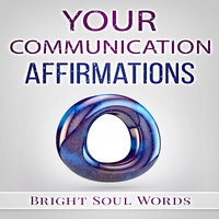 Your Communication Affirmations - Bright Soul Words