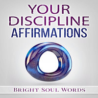 Your Discipline Affirmations - Bright Soul Words