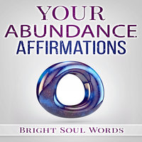 Your Abundance Affirmations - Bright Soul Words
