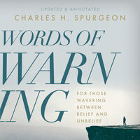 Words of Warning: For Those Wavering Between Belief and Unbelief - Charles H. Spurgeon