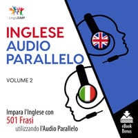 Audio Parallelo Inglese - Impara l'Inglese con 501 Frasi utilizzando l'Audio Parallelo - Volume 2 - Lingo Jump