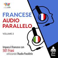 Audio Parallelo Francese - Impara il francese con 501 Frasi utilizzando l'Audio Parallelo - Volume 2 - Lingo Jump