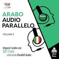 Audio Parallelo Arabo - Impara l'arabo con 501 Frasi utilizzando l'Audio Parallelo - Volume 2 - Lingo Jump