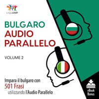 Audio Parallelo Bulgaro - Impara il bulgaro con 501 Frasi utilizzando l'Audio Parallelo - Volume 2 - Lingo Jump