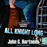 All Knight Long - John G. Hartness