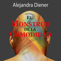 El Monstruo de la Comodidad - Alejandra Diener