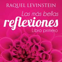 Las más bellas reflexiones de la doctora Levinstein 1 - Raquel Levinstein