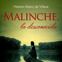 Malinche, la desconocida - Helena Alberú de Villava