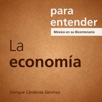 Para entender: La Economía - Enrique Cárdenas Sánchez