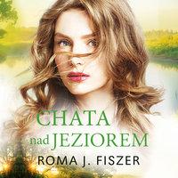 Chata nad jeziorem - Roma J. Fiszer